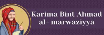 5<sup>th</sup> Century – Karima Bint Ahmad Al – Marwaziyya