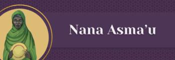 13<sup>th</sup> Century – Nana Asma'u