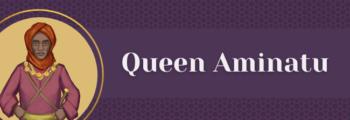 10<sup>th</sup> Century – Queen Aminatu